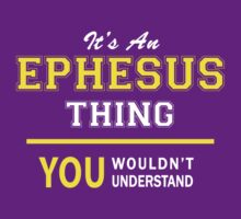 It's An EPHESUS thing, you wouldn't understand !! by satro