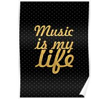 Music is my life... Inspirational Quote Poster
