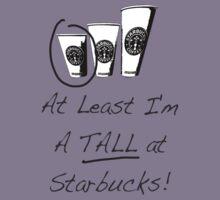 Im a TALL at Starbucks! Part 4. Kids Tee