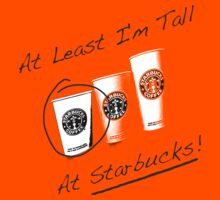 Im Tall ....at Starbucks!! Part 2! Kids Tee