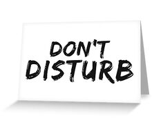 Don't Disturb Greeting Card