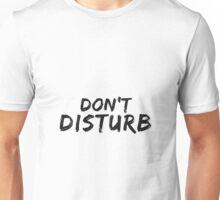 Don't Disturb Unisex T-Shirt