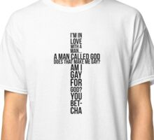 Gay for god - Always Sunny Classic T-Shirt