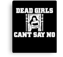 Dead Girls Can't Say No Canvas Print