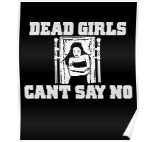Dead Girls Can't Say No Poster