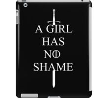 Game of Thrones - A Girl Has No Shame iPad Case/Skin