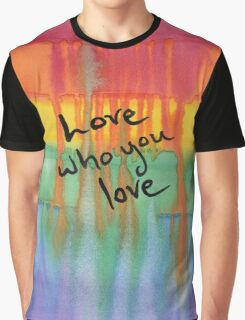 Love Who You Love Graphic T-Shirt