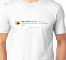 I got rid of my phone so I can have air to create KW tweet Unisex T-Shirt