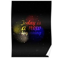 "Today is a new beginning ""Motivational Quotes"" Poster"