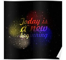"Today is a new beginning ""Motivational Quote"" (Squre) Poster"