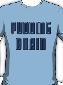 World of the Pudding-Brains T-Shirt
