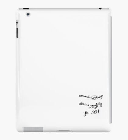 A Possibility For Joy iPad Case/Skin