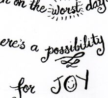A Possibility For Joy Sticker