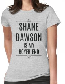 My Boyfriend is Shane Dawson Womens Fitted T-Shirt
