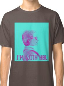 I'm With Her. Classic T-Shirt