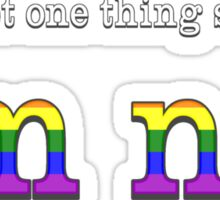 Let's Get One Thing Straight: I'm Not (Gay Pride) Sticker
