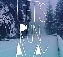 Let's Run Away: Winter by Leah Flores