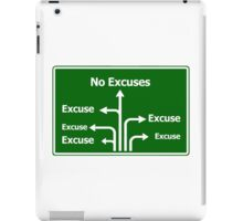 No Excuses Road Sign iPad Case/Skin