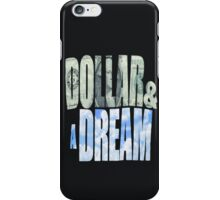 Dollar and a Dream iPhone Case/Skin