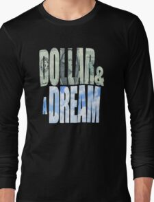 Dollar and a Dream Long Sleeve T-Shirt