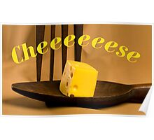 Cheese for your smile Poster
