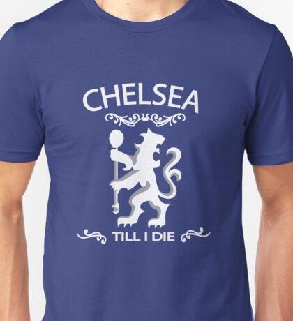 chelsea till i die Unisex T-Shirt