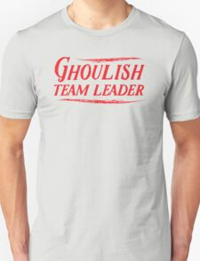 Ghoulish team leader Unisex T-Shirt