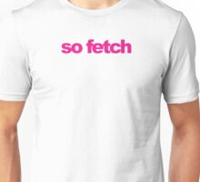 Mean Girls - So Fetch Unisex T-Shirt