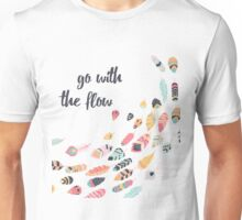 Go with the flow Unisex T-Shirt