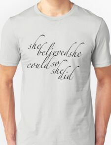 She Believed She Could So She Did - typography Unisex T-Shirt