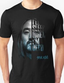 Steve Aoki - shirt - movie - I ll Sleep When I m Dead Unisex T-Shirt