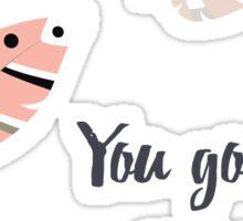 You go I follow Sticker