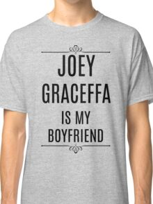 My Boyfriend is Joey Graceffa Classic T-Shirt