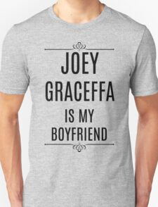 My Boyfriend is Joey Graceffa Unisex T-Shirt