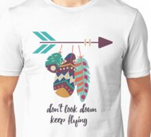 Don't look down, keep flying Unisex T-Shirt