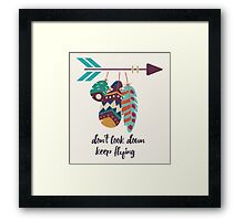 Don't look down, keep flying Framed Print