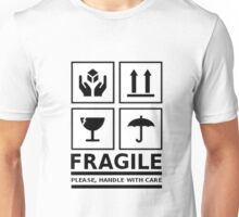 Fragile - Handle With Care Unisex T-Shirt
