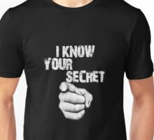 I Know Your Secret Unisex T-Shirt
