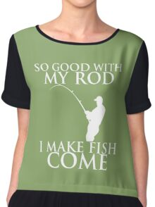 So good with my rod i make fish come Chiffon Top