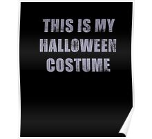 Vintage This Is My Halloween Costume T-Shirt Poster