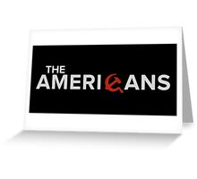 The Americans Greeting Card