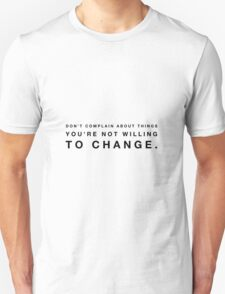 Not Willing to Change Unisex T-Shirt