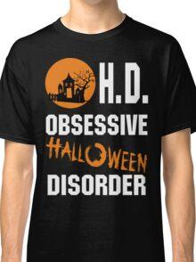 OBSESSIVE HALLOWEEN DISORDER  Classic T-Shirt