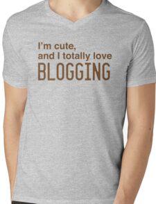 I'm cute, and I totally love blogging Mens V-Neck T-Shirt