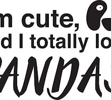 I'm cute, and I totally love PANDAS by jazzydevil