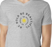 Be Bold Be Beautiful Be Brave Mens V-Neck T-Shirt