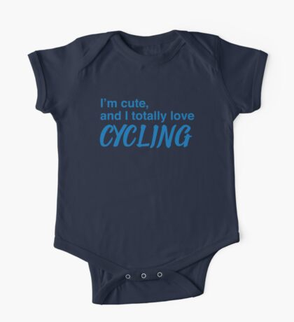 I'm cute, and I totally love cycling One Piece - Short Sleeve