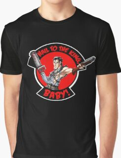 Hail to the King, Baby (Ash - Army of Darkness) Graphic T-Shirt