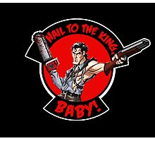 Hail to the King, Baby (Ash - Army of Darkness) Photographic Print