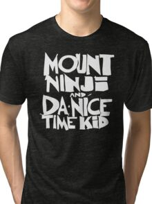 Mount Ninji And Da Nice Time Kid Tri-blend T-Shirt
